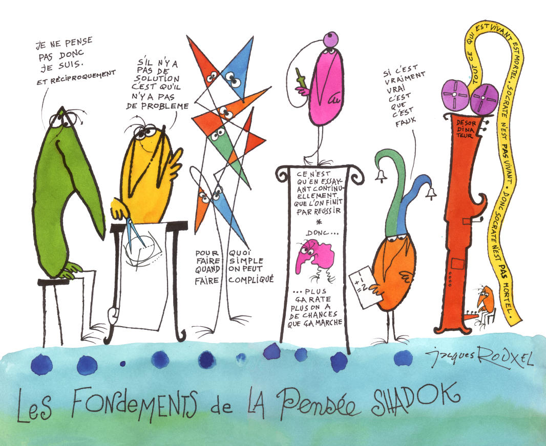 Les fondements de la pensée Shadock © Jacques Rouxel - aaa production